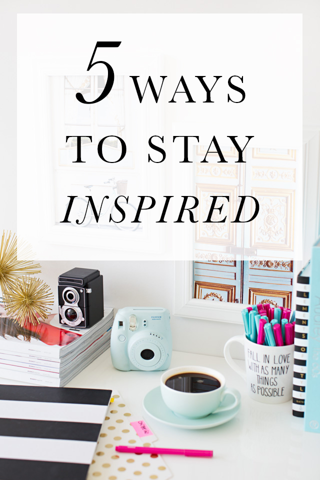 5 WAYS TO STAY INSPIRED by Annawithlove